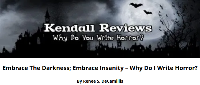 Screenshot_2019-10-08 {Feature} Embrace The Darkness; Embrace Insanity, Renee S Decamillis - Why Do You Write Horror